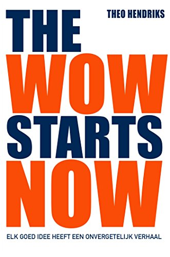 The wow starts now (Dutch Edition)