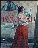 Léon Pourtau - Vie et oeuvre d'un pionnier du pointillisme - Essai de catalogue raisonné