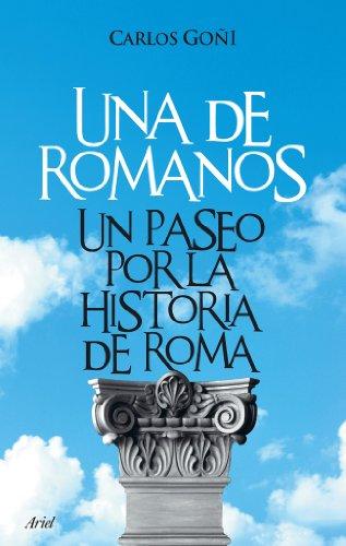 Una de romanos: Un paseo por la historia de Roma (Ariel Historia) por Carlos Goñi