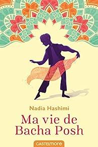 Ma vie de Bacha Posh par Nadia Hashimi