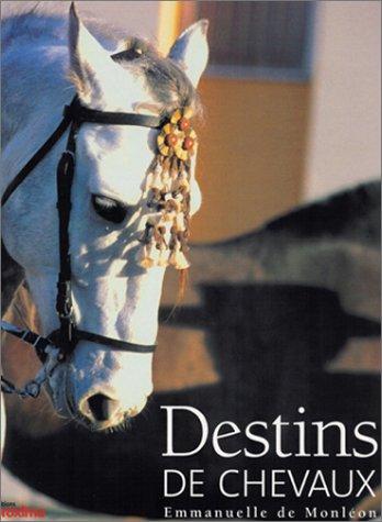 Destins de chevaux par Emmanuelle de Monléon