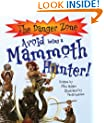 Avoid Being a Mammoth Hunter! (Danger Zone) (The Danger Zone)
