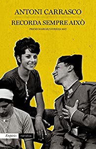 Recorda sempre això: Premi Marian Vayreda 2017 par Antoni Carrasco