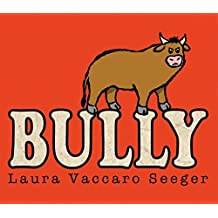 Bully by Laura Vaccaro Seeger (2015-02-05)