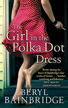The Girl In The Polka Dot Dress by [Bainbridge, Beryl]