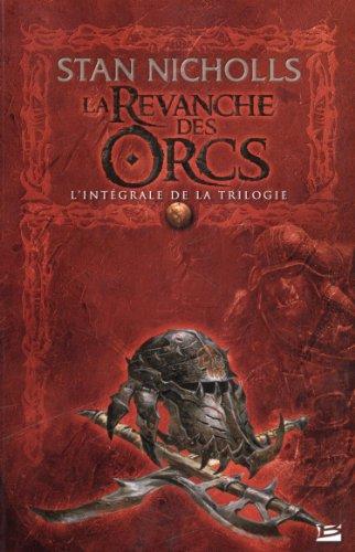La Revanche des Orcs - L'intégrale par Stan Nicholls