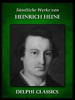 Saemtliche Werke von Heinrich Heine (Illustrierte) (German Edition) par [Heine, Heinrich]