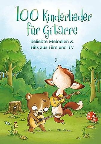 100 Kinderlieder für Gitarre - beliebte Melodien & Hits aus Film und TV (Hits Songbook)