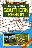 Railways of the Southern Region (PSL field guide)