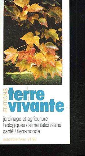 CATALOGUE EDITION TERRE VIVANTE AUTOMNE-HIVER 1991-1992. JARDINAGE ET AGRICULTURE BIOLOGIQUES / ALIMENTATION SAINE / SANTE / TIERS-MONDE.