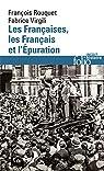 Les Françaises, les Français et l'Épuration: De 1940 à nos jours par Virgili