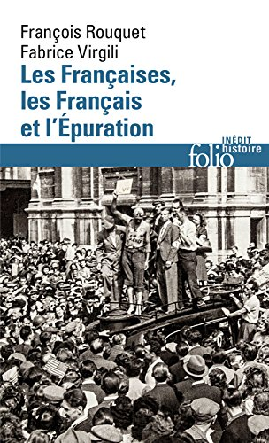 Les Françaises, les Français et l'épuration : De 1940 à nos jours