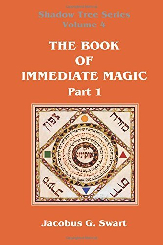 The Book of Immediate Magic - Part 1 by Jacobus G. Swart (2015-12-25)