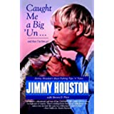 Caught Me A Big 'Un: Jimmy Houston's Bass Fishing Tips 'n' Tales (English Edition)