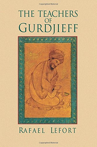 The Teachers of Gurdjieff by Rafael Lefort (2015-07-07)