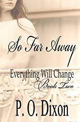 So Far Away: Volume 2 (Pride and Prejudice Everything Will Change)