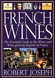 French Wines: The Essential Guide to the Wines and Wine Growing Regions of France by Robert F. Joseph (1999-10-01)