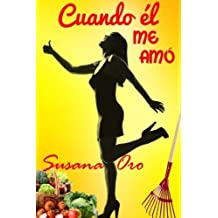 Cuando él me amó (Spanish Edition) by Susana Oro (2014-07-15)