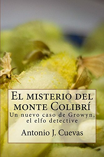 El misterio del monte Colibri por Antonio Cuevas