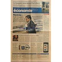 FIGARO ECONOMIE (LE) [No 20237] du 24/08/2009 - les banquiers recus a bercy - rentree - 8 dossier chauds pour le gouvernement - golf air envisage d'acheter moins d'avions - le patron d'oracle sera paye un dollar - ben bernanke defend son bilan a la tete de la fed - opel - merkel hausse le ton et presse gm de trancher - davantage de services payants dans les avions - acer, asustek et dell vont lancer des smartphones