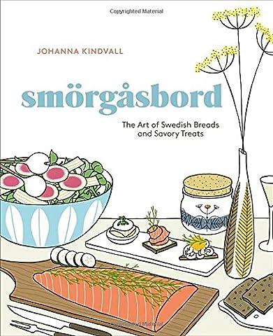 Smorgasbord: The Art of Swedish Breads and Savory Treats