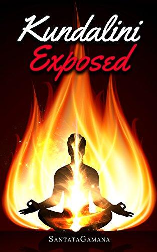 Kundalini Exposed: Disclosing the Cosmic Mystery of Kundalini. The Ultimate Guide to Kundalini Yoga, Kundalini Awakening, Rising, and Reposing on its Hidden Throne (Real Yoga Book 3) (English Edition)