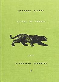 Clases de chapín par  Eduardo Halfon Tenenbaum