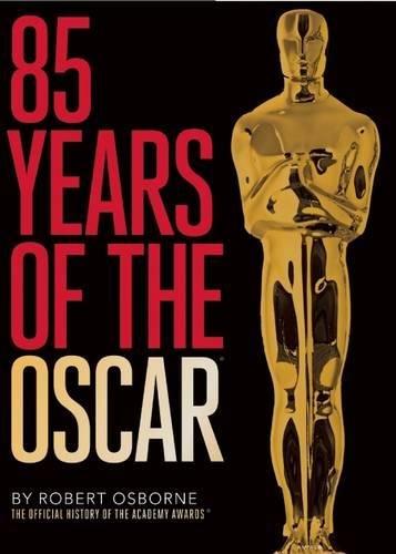 85 Years of the Oscar: The Official History of the Academy (Academy Für Awards)
