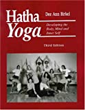 Hatha Yoga: Developing the Body, Mind and Inner Self