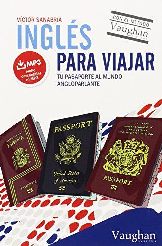 Inglés para viajar: Tu pasaporte al mundo angloparlante por Víctor Sanabria