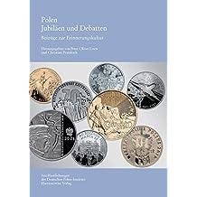 Polen. Jubiläen und Debatten: Beiträge zur Erinnerungskultur (Veröffentlichungen des Deutschen Polen-Instituts, Darmstadt)