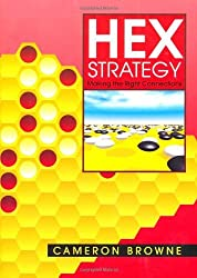 Hex Strategy: Making the Right Connections by Cameron Browne (2000-05-30)