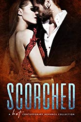 Scorched: A Hot Contemporary Romance Collection
