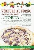 Scarica Libro Verdure al forno stufate sformate e in torta Ricette e sapori (PDF,EPUB,MOBI) Online Italiano Gratis