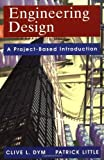 Engineering Design: A Project-Based Introduction by Clive L. Dym (1999-06-17)