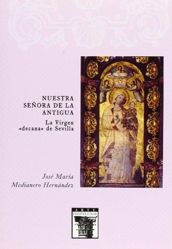 Nuestra Señora de la Antigua. La Virgen decana de Sevilla