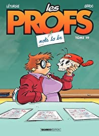 Les Profs, tome 19 : Note to be par  Erroc