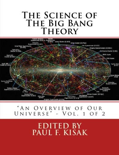 "The Science of The Big Bang Theory: ""An Overview of Our Universe"" - Vol. 1 of 2"