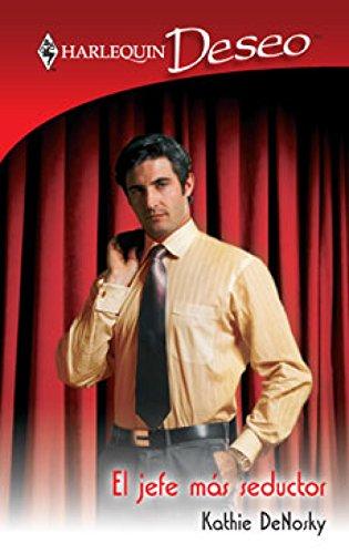 El jefe más seductor (Deseo) por KATHIE DENOSKY