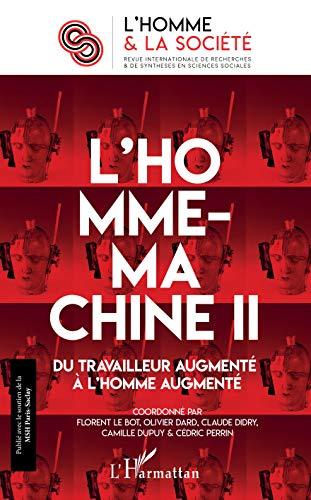 L'Homme-machine II: Du travailleur augmenté à l'homme augmenté (L'homme et la société t. 207) par Florent Le Bot
