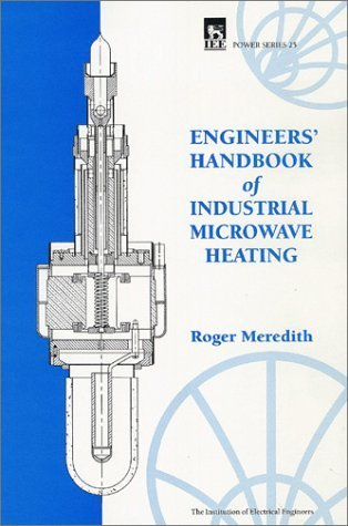 Engineers' Handbook of Industrial Microwave Heating (Power & Energy Series) by Meredith, R.J. (1998) Hardcover