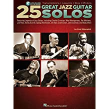25 Great Jazz Guitar Solos: Transcriptions - Lessons - Bios - Photos: Featuring Legends of Jazz Guitar, Including Charlie Christian, Wes Montogomery, Pat Metheny, Joe Pass, Kenny