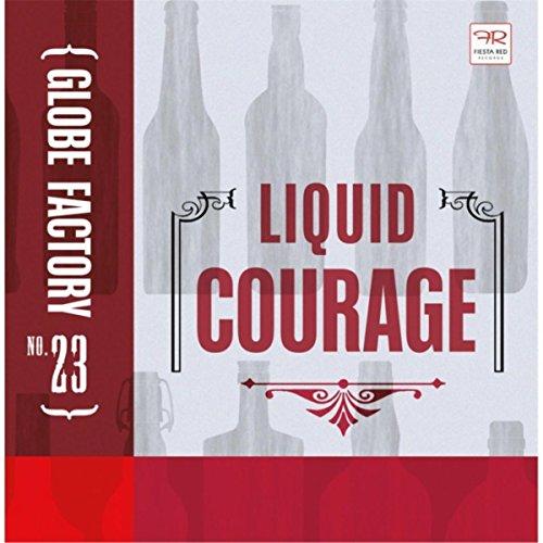 Liquid Courage -