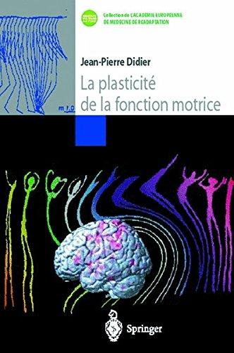 La plasticité de la fonction motrice par Jean-Pierre Didier