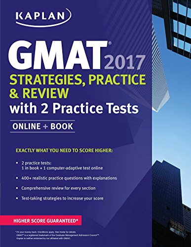 GMAT 2017 Strategies, Practice, and Review: with 2 Practice Tests: Book + Online (Kaplan GMAT)