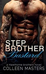 Stepbrother Bastard (The Hawthorne Brothers) (Volume 1) by Colleen Masters (2015-07-15)