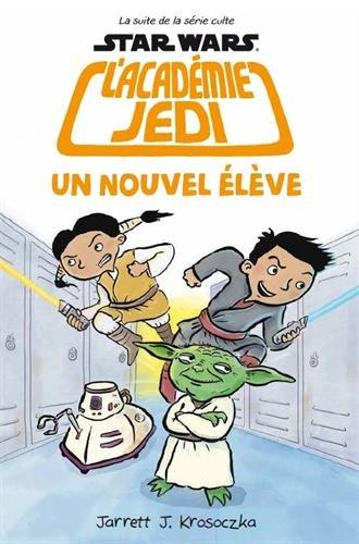 L'Académie Jedi : Un Nouvel élève par Collectif