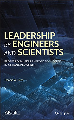 Leadership by Engineers and Scientists: Professional Skills Needed to Succeed in a Changing World (English Edition)