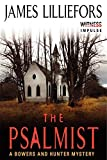 The Psalmist: A Bowers and Hunter Mystery (Bowers and Hunter Mysteries) by James Lilliefors (2014-08-26)