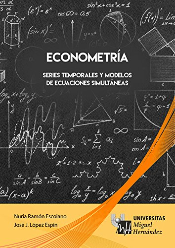 Econometría: Series temporales y modelos de ecuaciones simultáneas por Nuria Ramón Escolano